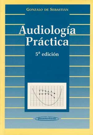 Audiología práctica - Gonzalo de Sebastián 8479035153