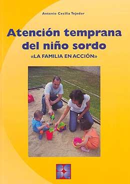 """Atención temprana del niño sordo """"La familia en acción"""" 9788478696376"""